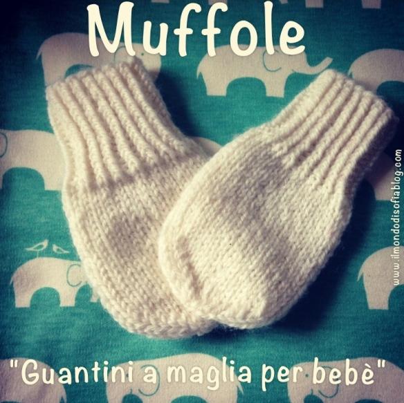 up-to-date styling scarpe temperamento prima clienti Muffole: guantini a maglia per bebè | Il Mondo di Sofia ...
